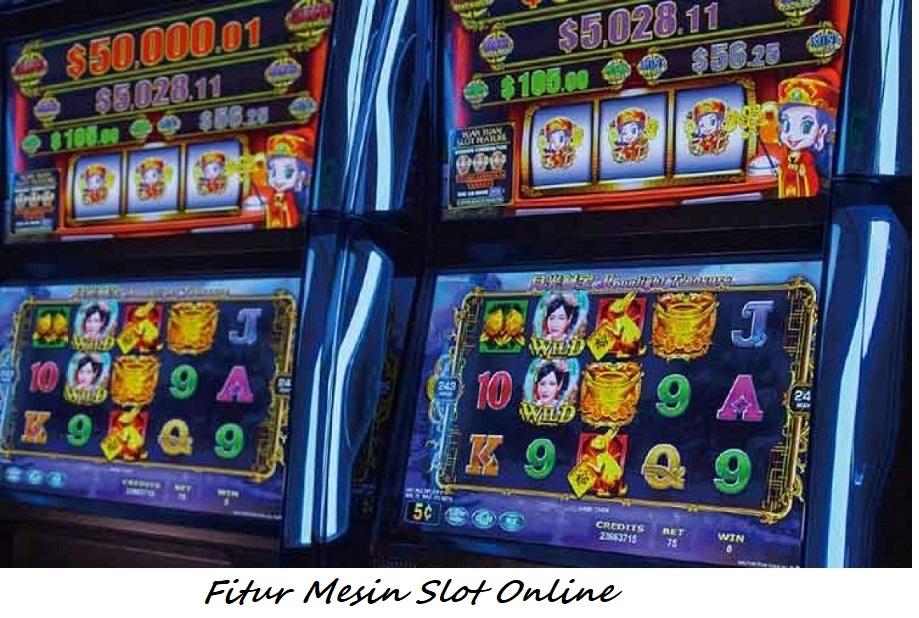 Fitur Mesin Slot Online
